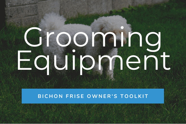 Grooming Equipment - Bichon Frise Owner's Toolkit