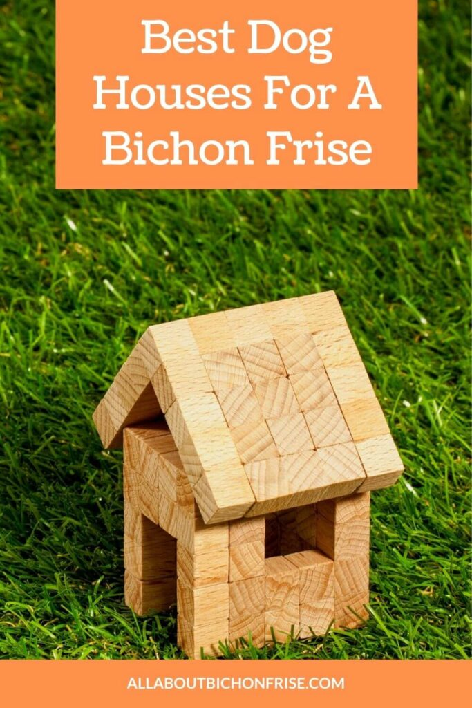 Best Dog Houses For A Bichon Frise - Pin